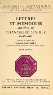 Centre national de la recherch et  Faculté des Lettres et Science - Lettres et mémoires adressés au chancelier Séguier (2) - 1633-1649.