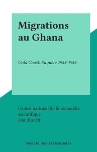 Centre national de la recherch et Jean Rouch - Migrations au Ghana - Gold Coast. Enquête 1953-1955.