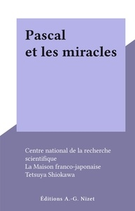 Centre national de la recherch et  La Maison franco-japonaise - Pascal et les miracles.