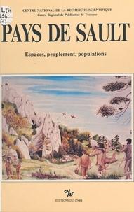 Centre national de la recherch et  Centre régional de publication - Pays de Sault : espaces, peuplement, populations.