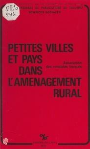 Centre national de la recherch et  Centre régional des publicatio - Petites villes et pays dans l'aménagement rural - Colloque (Rennes, novembre 1977) de l'Association des ruralistes français.