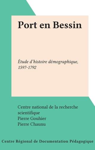 Port en Bessin. Étude d'histoire démographique, 1597-1792
