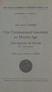 Centre national de la recherch et Michel Veissière - Une communauté canoniale au Moyen Âge (1) - Saint-Quiriace de Provins. XIe - XIIIe siècles.