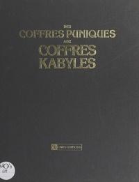 Centre National des Lettres et Yvette Assié - Des coffres puniques aux coffres kabyles.