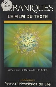 Centre National des Lettres et Marie-Claire Ropars-Wuilleumier - Écraniques - Le film du texte.