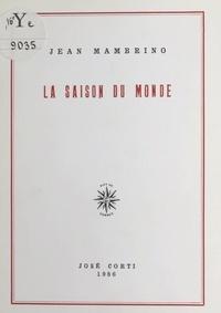 Centre National des Lettres et Jean Mambrino - La saison du monde.