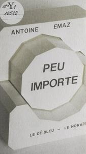 Centre National des Lettres et Antoine Emaz - Peu importe.