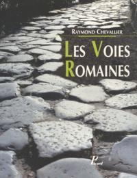 Centre national du livre et Raymond Chevallier - Les voies romaines.