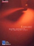 Centre National du Théâtre - Guide-annuaire du spectacle vivant - Edition 2002-2003.