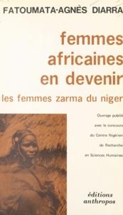 Centre Nigérien de Recherche e et Fatoumata-Agnès Diarra - Femmes africaines en devenir - Les femmes Zarma du Niger.