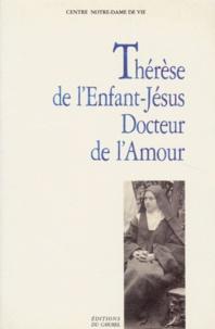 Centre Notre-Dame de Vie - Thérèse de l'Enfant-Jésus, docteur de l'amour.