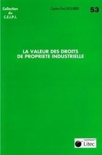 Centre Paul Roubier - La valeur des droits de propriété industrielle.
