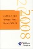 Centre Professions Financières et Christine Lagarde - L'année des professions financières - Volume 3.