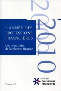 Lannée des professions financières - Volume 5, Les mutations de la planète finance.pdf
