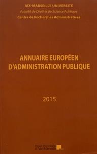 Annuaire européen d'administration publique- Tome 38, La déontologie des fonctionnaires -  Centre recherches admin | Showmesound.org