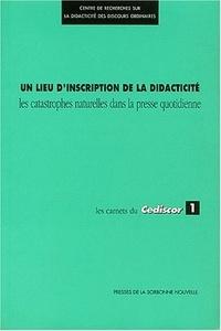 Centre Recherches Didacticite - Un lieu d'inscription de la didacticité - Les catastrophes naturelles dans la presse quotidienne.