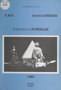 Centre régional de documentati et  Lycée Lumière - À propos d'Athalie.