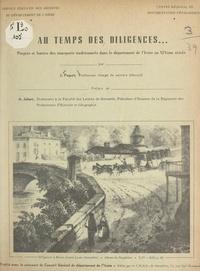 Centre régional de documentati et  Service Éducatif des Archives - Au temps des diligences - Progrès et limites des transports traditionnels dans le département de l'Isère au XIXe siècle.