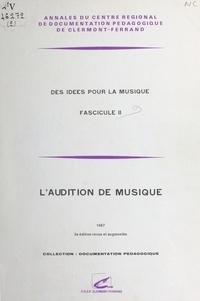 Centre régional de documentati - Des idées pour la musique (2) : L'Audition de musique.