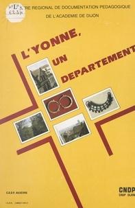 Centre régional de documentati et Hubert Moissenet - L'Yonne, un département.