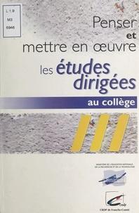 Centre régional de documentati et Maryse Devaux - Penser et mettre en ouvre les études dirigées au collège.
