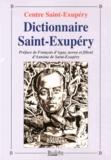 Centre Saint-Exupéry - Dictionnaire Saint-Exupéry - (Sa famille, ses amis, son oeuvre, ses avions).