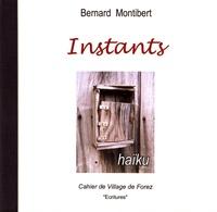 Bernard Montibert - Les cahiers de Village de Forez N° 37, novembre 2007 : Instants.