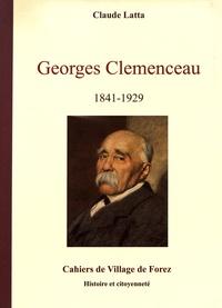 Claude Latta - Les cahiers de Village de Forez N° 39, décembre 2007 : Georges Clemenceau.