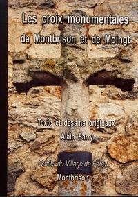 Alain Sarry - Les cahiers de Village de Forez N° 4, novembre 2004 : Les croix monumentales de Montbrison et de Moingt.