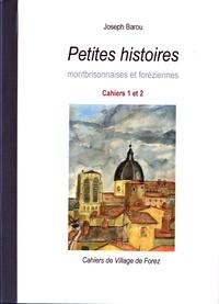 Joseph Barou - Les cahiers de Village de Forez N° 40, janvier 2008  : Petites histoires montbrisonnaises et foréziennes.