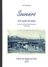 Jean Chassagneux - Les cahiers de Village de Forez N° 60, mars 2009 : Souvenirs d'un quart de siècle d'un jeune de Saint-Jean-Soleymieux (1922-1948).