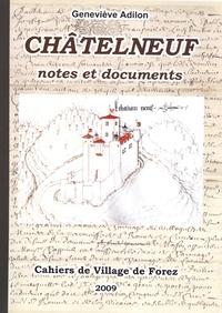Geneviève Adilon - Les cahiers de Village de Forez N° 64, juin 2009 : Châtelneuf - Notes et documents.
