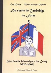 Guy Covey et Marie Grange-Gagnère - Les cahiers de Village de Forez N° 68, octobre 2009 : Du comté de Cambridge au Forez - Une famille britannique : les Covey (1870-2009).