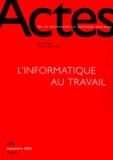 Centre Sociologie Europeenne - Actes de la recherche en sciences sociales n° 134 septembre 2000 : L'informatique au travail.