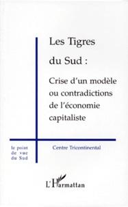 Centre tricontinental - Les tigres du Sud - Crise d'un modèle ou contradictions de l'économie capitaliste.