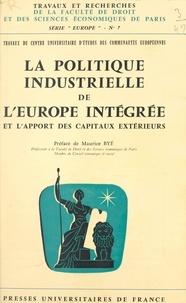 Centre universitaire d'études et  Collectif - La politique industrielle de l'Europe intégrée et l'apport des capitaux extérieurs - Paris, 23-27 mai 1966.