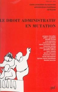 Centre universitaire de recher et  Collectif - Le droit administratif en mutation.
