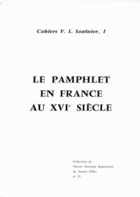 Centre V. L. Saulnier - Le Pamphlet en France au XVIe siècle - [actes d'un colloque.