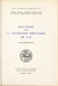Centro cultural português et  Fundação Calouste Gulbenkian - Regards sur la génération portugaise de 1870 - Conférences organisées par le Centre culturel portugais de Paris, 18-22 janvier 1971.