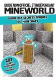 Centum Books - Guide des secrets épiques de Minecraft - Guide non officiel et indépendant Mineworld.