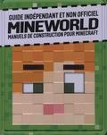 Centum Books - Guide indépendant et non officiel Mineworld - Manuels de construction pour Minecraft.