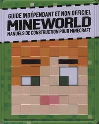 Centum Books - Guide indépendant et non officiel Mineworld - Manuels de construction pour Minecraft.