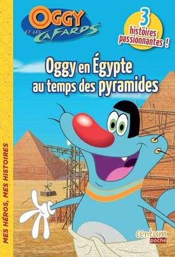 Centum Books - Oggy et les Cafards  : L'Egypte au temps des pyramides.