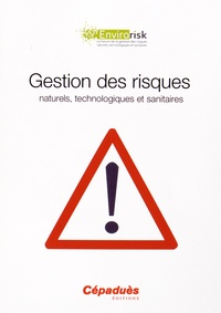 Cépaduès - Gestion des risques naturels, technologiques et sanitaires.