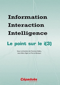 Florence Sèdes - Information Interaction Intelligence  : Le point sur le i(3).