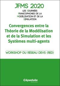 Cépaduès - JFMS 2020 Les Journées Francophones de la Modélisation et de la Simulation - Convergences entre la Théorie de la Modélisation et de la Simulation et les Systèmes multi-agents.