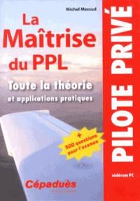 Michel Messud - La maîtrise du PPL - Toutes le théorie et applications pratiques. 1 Cédérom