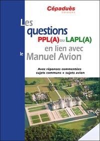 Cépaduès - Les questions PPL(A) ou LAPL(A) en lien avec le Manuel Avion.