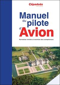 Cépaduès - Manuel du pilote d'avion - Formation initiale et maintien des compétences.