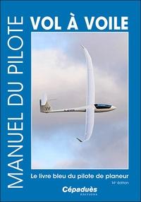 Cépaduès - Manuel du pilote vol à voile - Le livre bleu du pilote de planeur.
